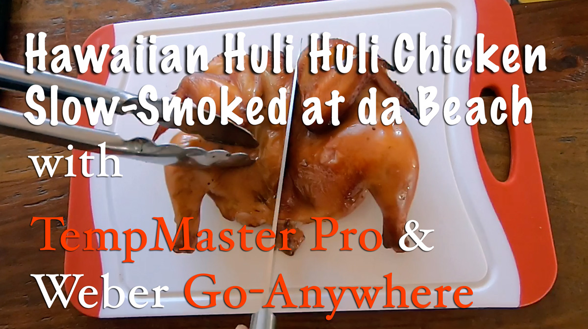 slow smoked huli huli chicken with tempmaster pro and weber go anywhere